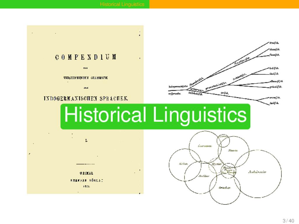 Historical Linguistics Historical Linguistics 3...