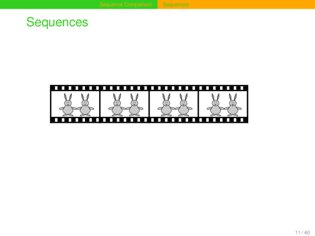 Sequence Comparison Sequences Sequences 1 1 1 1...