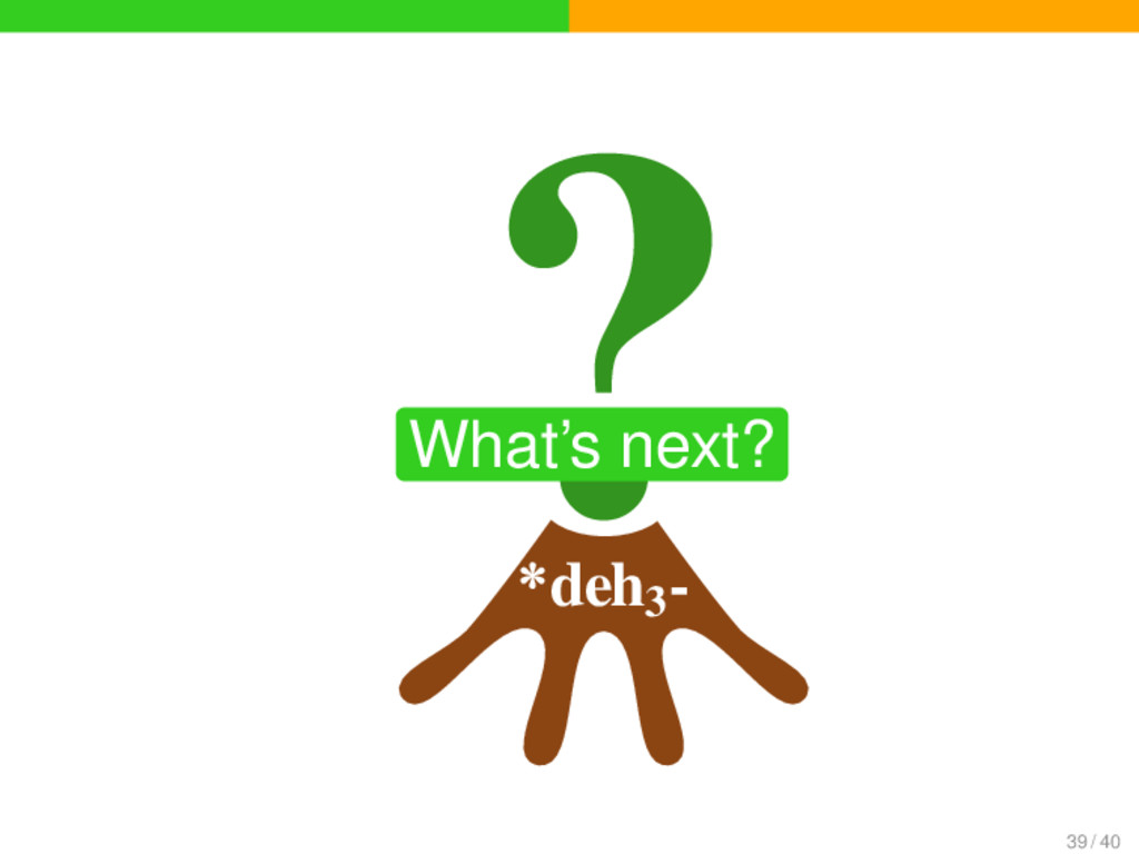 *deh3 - ? What's next? 39 / 40