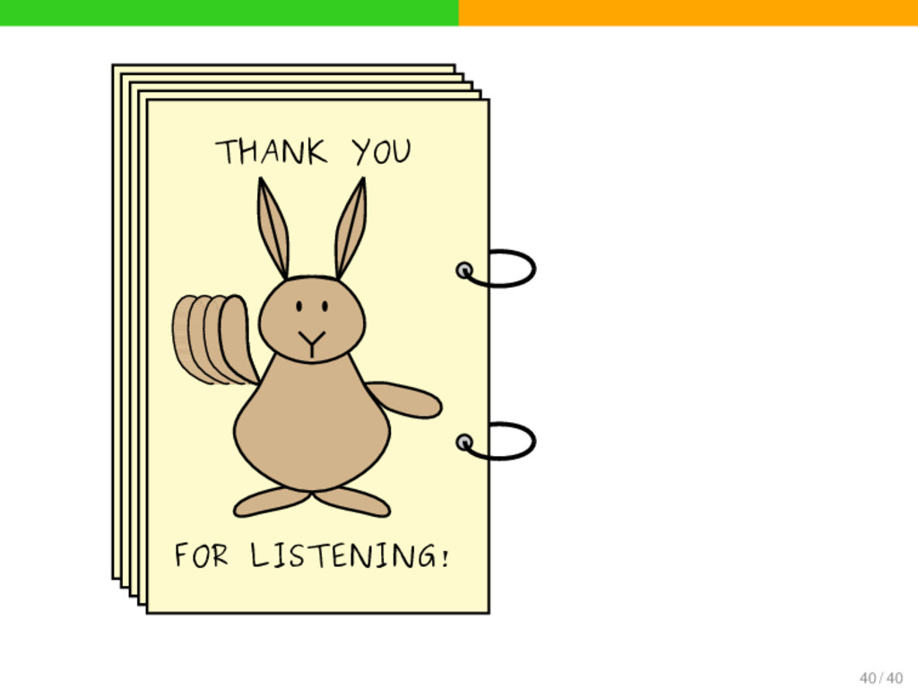THANK YOU 1 FOR LISTENING! 40 / 40