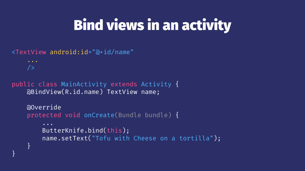 Bind views in an activity <TextView android:id=...