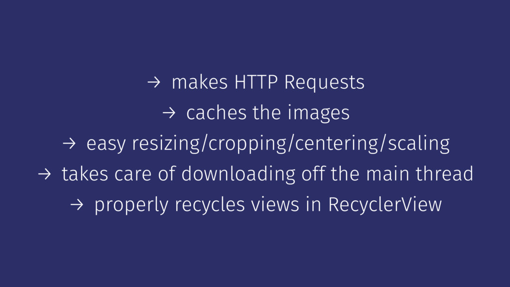 → makes HTTP Requests → caches the images → eas...
