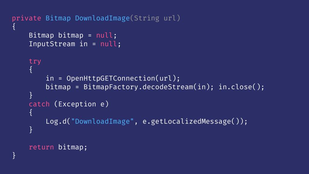 private Bitmap DownloadImage(String url) { Bitm...