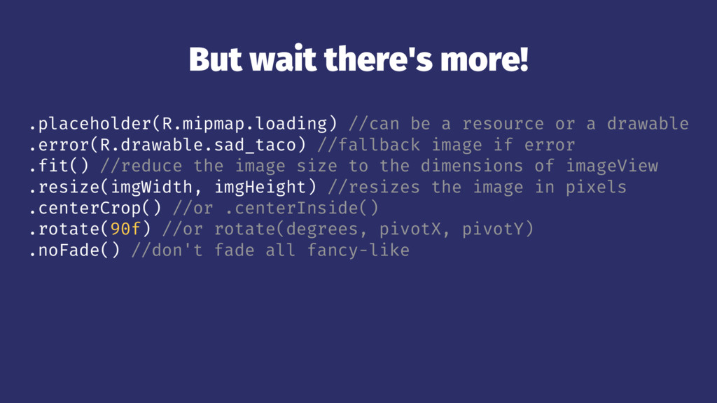 But wait there's more! .placeholder(R.mipmap.lo...