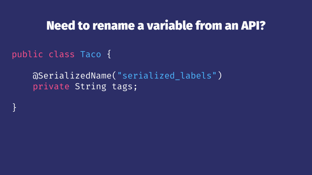 Need to rename a variable from an API? public c...