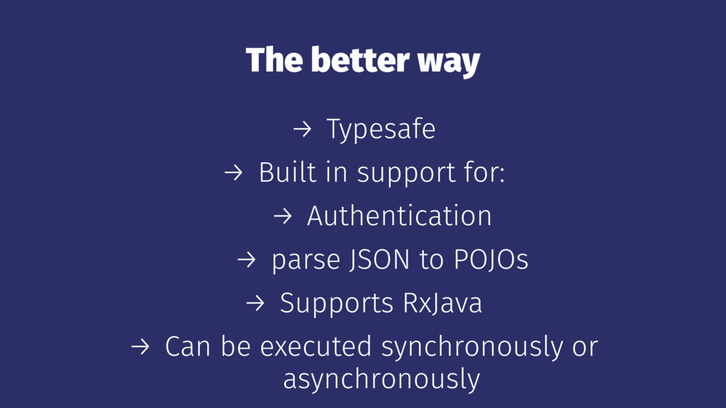 The better way → Typesafe → Built in support fo...