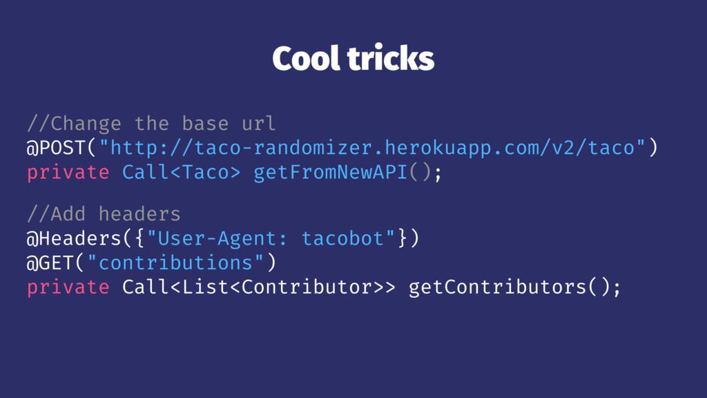 "Cool tricks //Change the base url @POST(""http:/..."