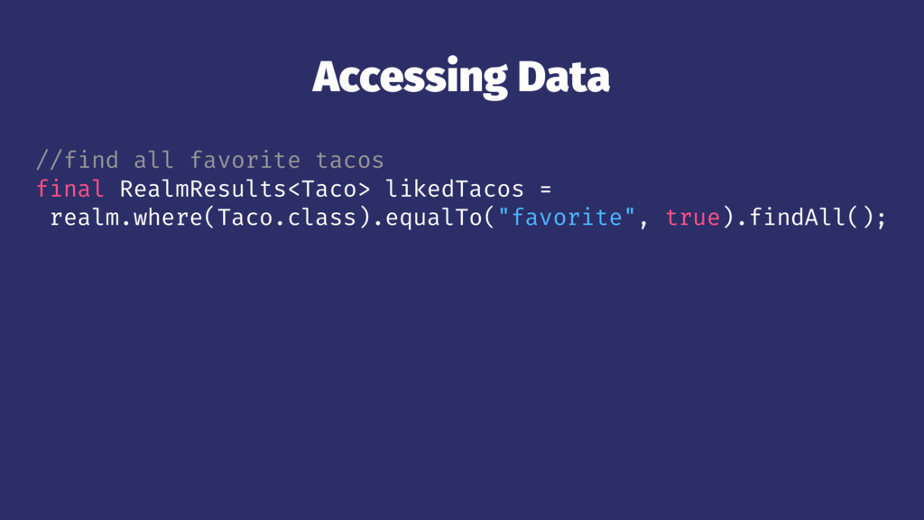 Accessing Data //find all favorite tacos final ...