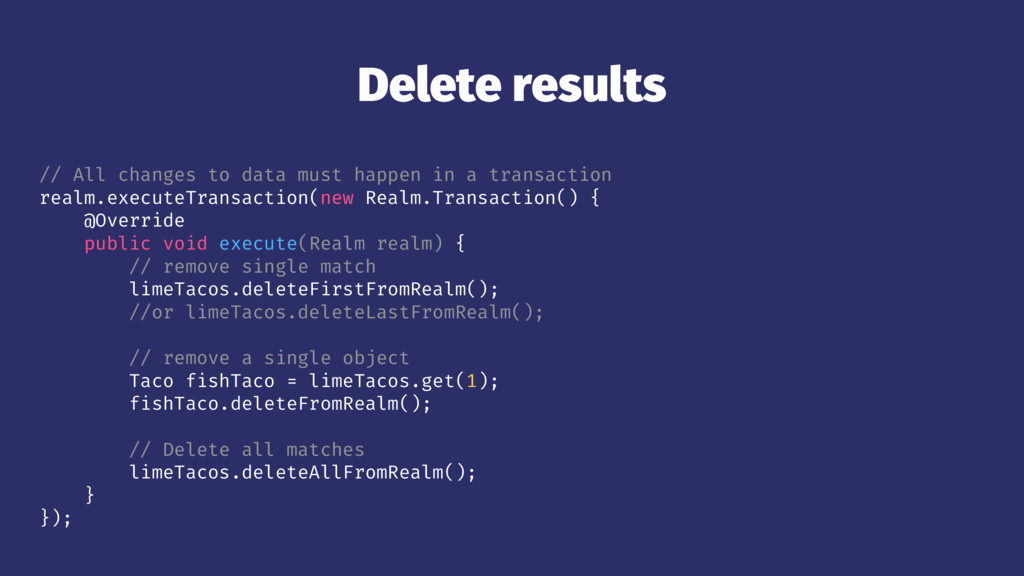 Delete results // All changes to data must happ...