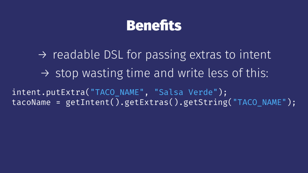 Benefits → readable DSL for passing extras to in...