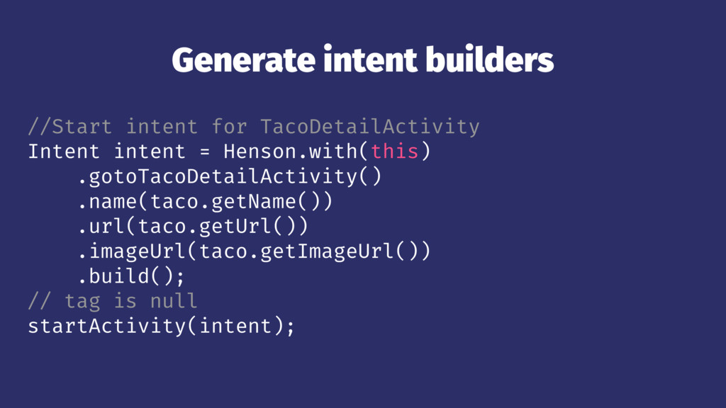 Generate intent builders //Start intent for Tac...