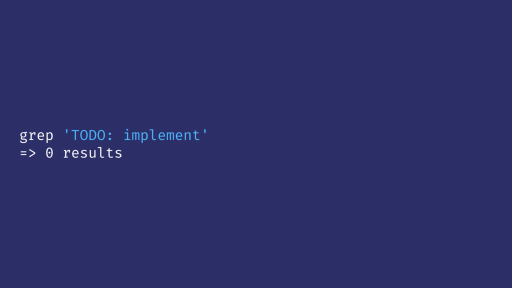 grep 'TODO: implement' => 0 results