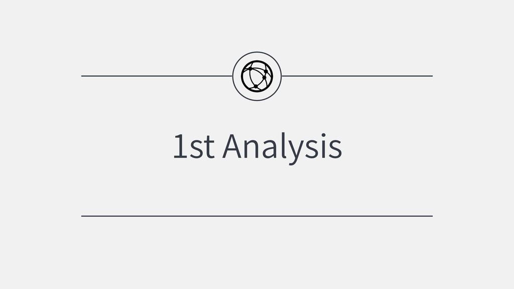 1st Analysis