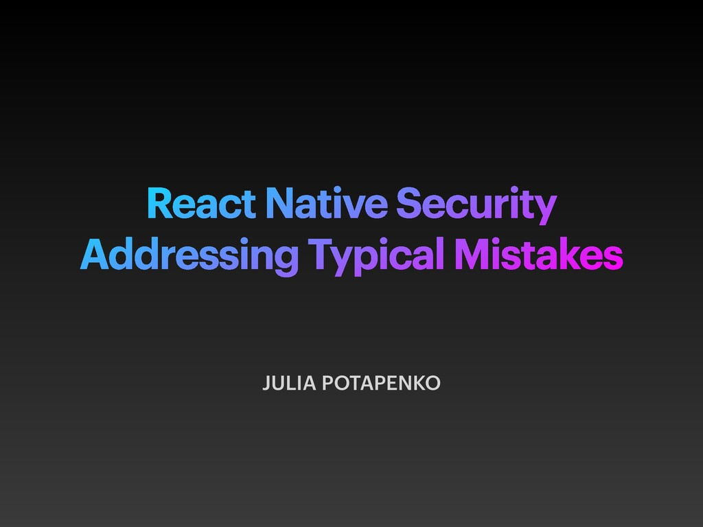 React Native Security Addressing Typical Mistak...