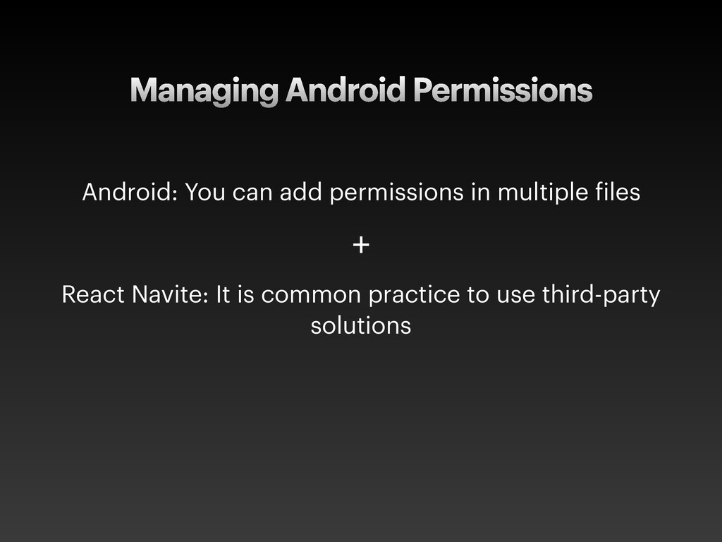 Managing Android Permissions Android: You can a...