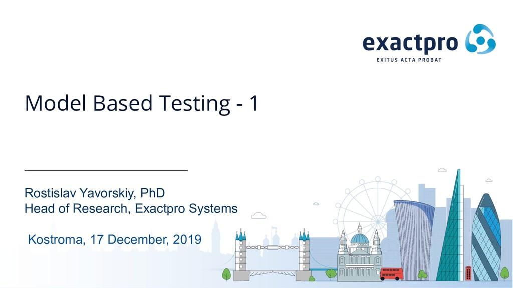 Model Based Testing - 1 Rostislav Yavorskiy, Ph...