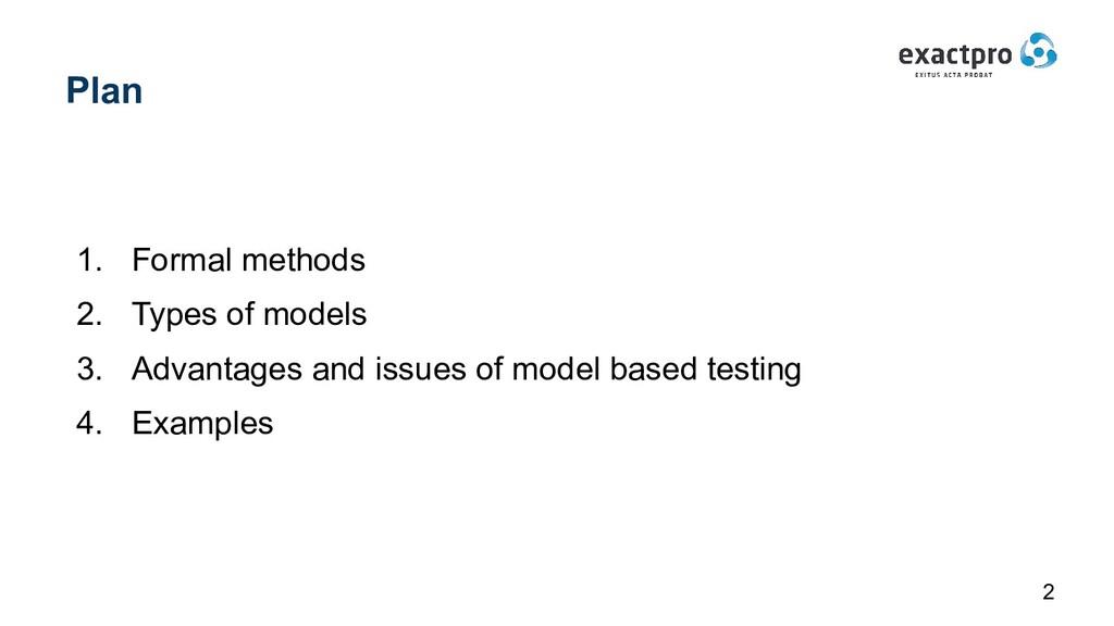 Plan 1. Formal methods 2. Types of models 3. Ad...