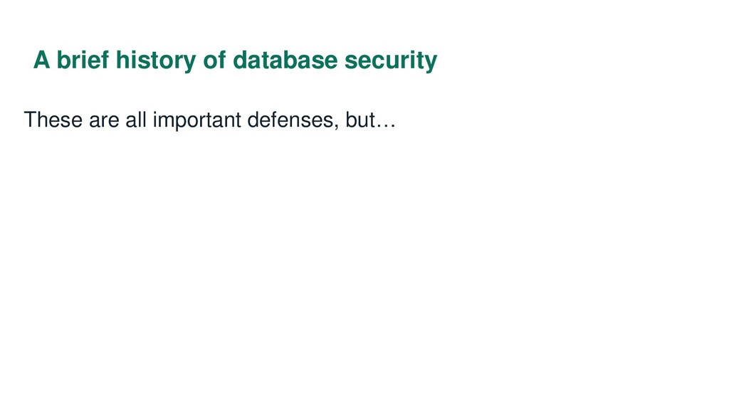 A brief history of database security These are ...