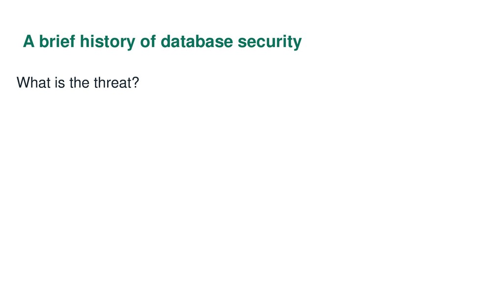 A brief history of database security What is th...