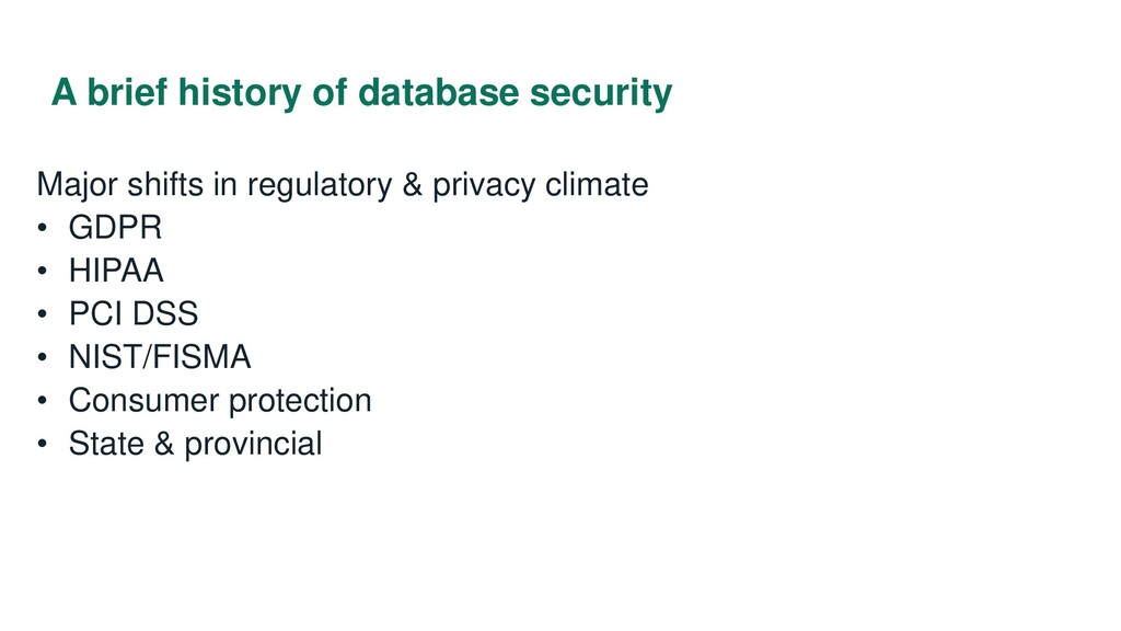 A brief history of database security Major shif...