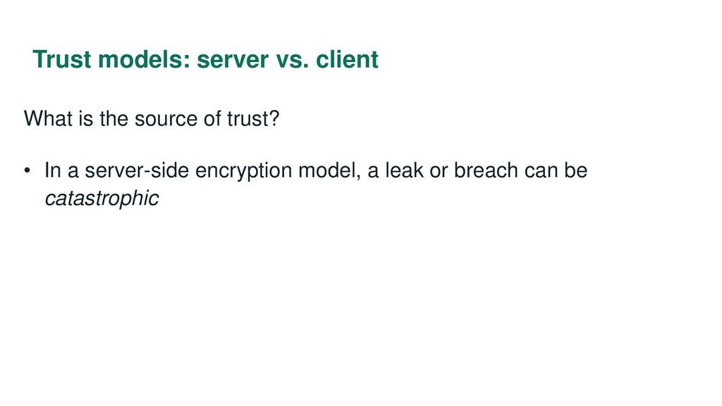 Trust models: server vs. client What is the sou...