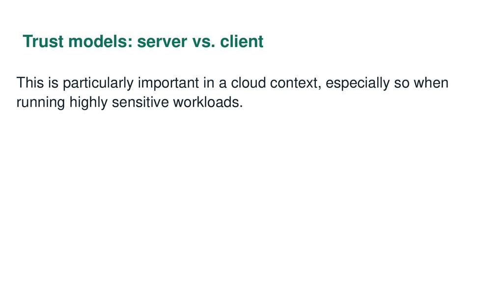 Trust models: server vs. client This is particu...