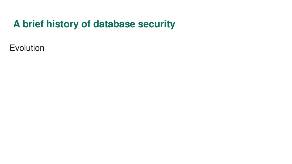 A brief history of database security Evolution