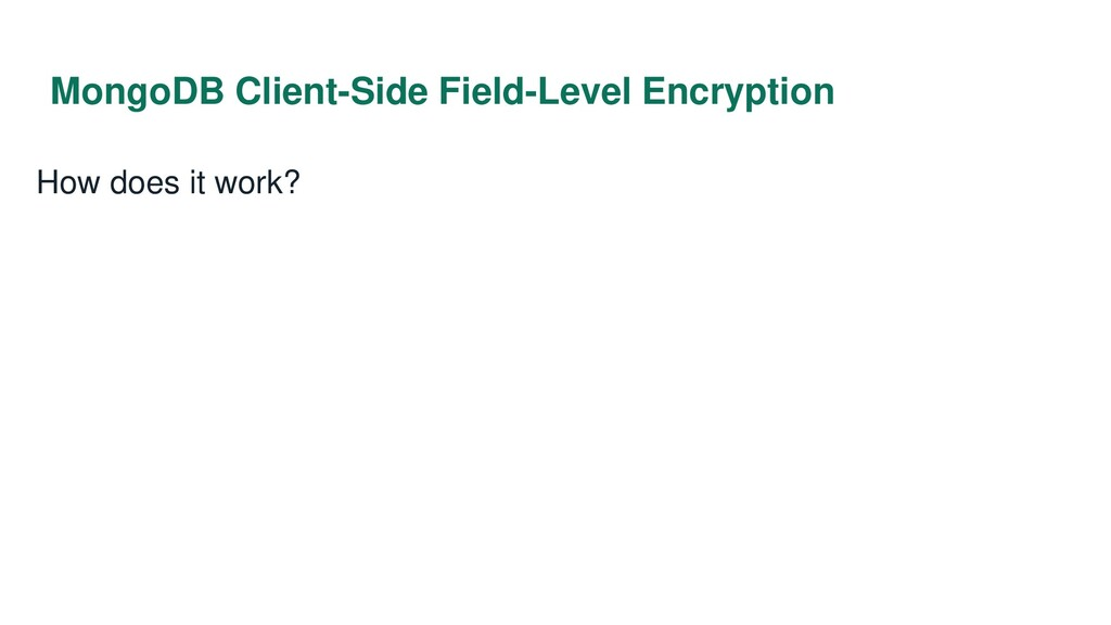 MongoDB Client-Side Field-Level Encryption How ...