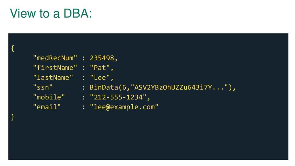 "View to a DBA: { ""medRecNum"" : 235498, ""firstNa..."