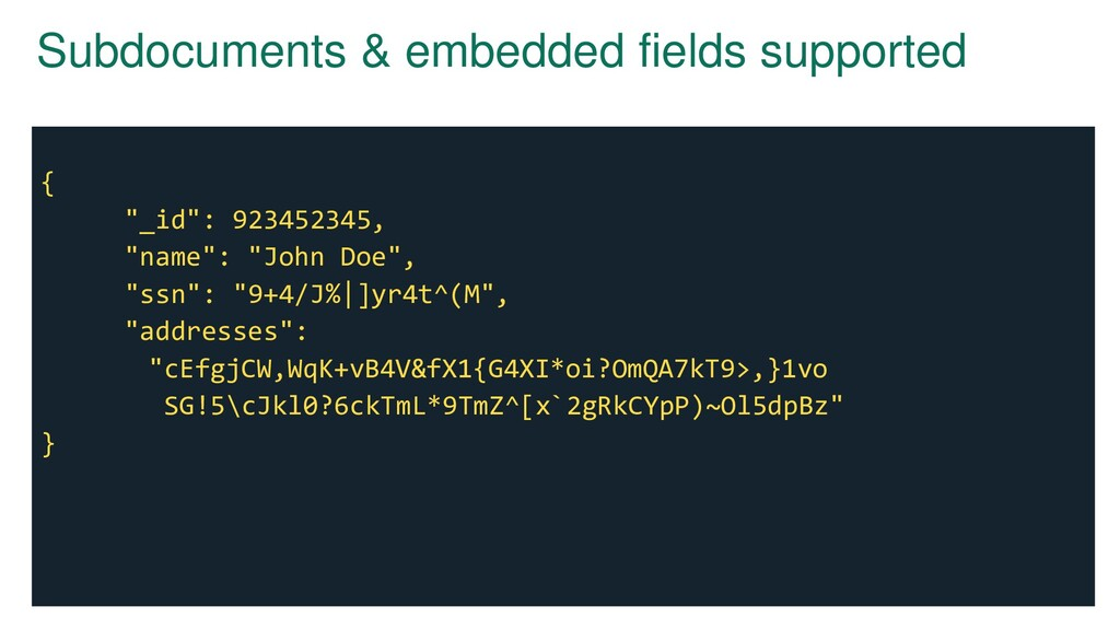 "Subdocuments & embedded fields supported { ""_id..."