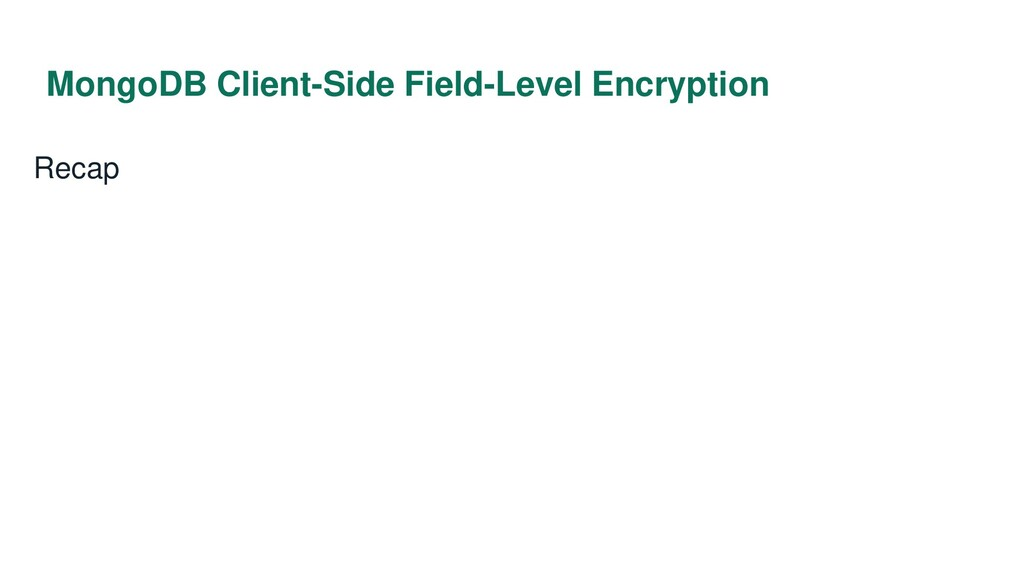 MongoDB Client-Side Field-Level Encryption Recap