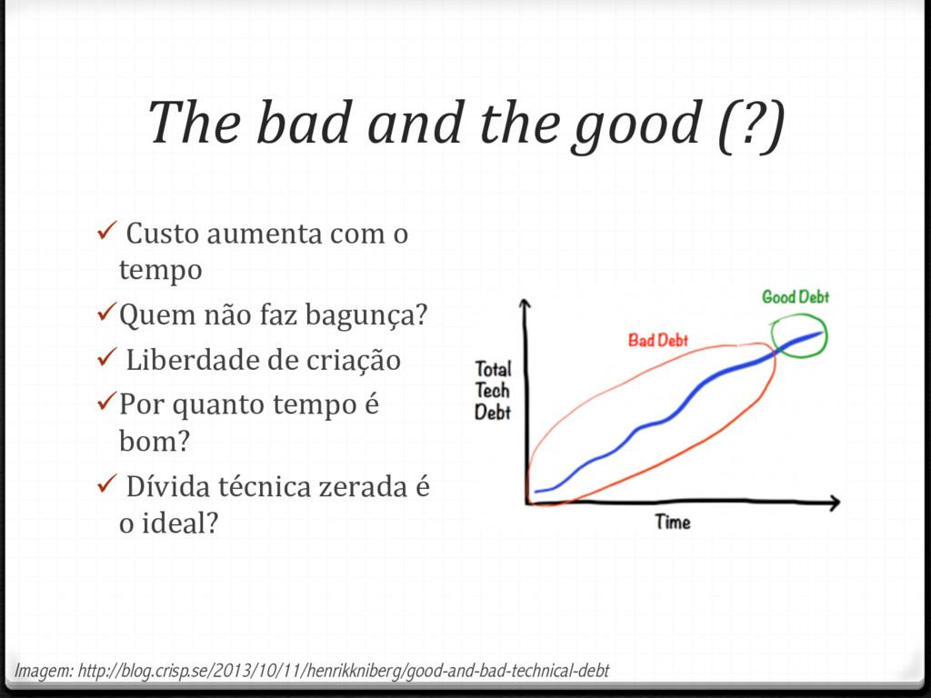 The bad and the good (?) ü Custo aumenta com o...
