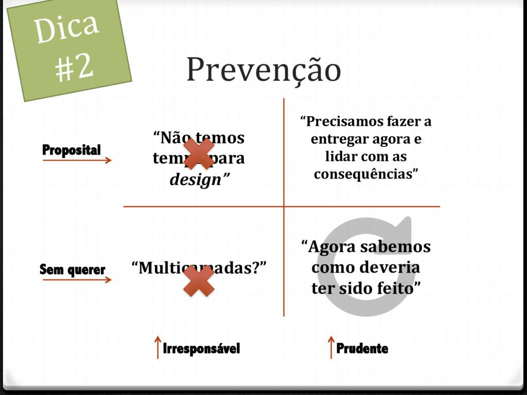 Prevenção Dica #2 Irresponsável Sem querer Prud...