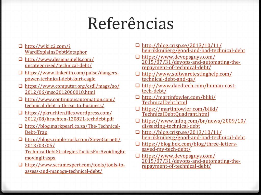 Referências q http://wiki.c2.com/? WardExplain...