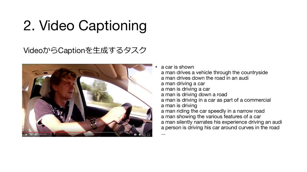 2. Video Captioning VideoCaption   • a ...