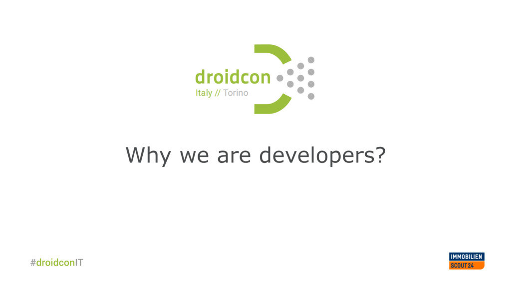 Why we are developers?