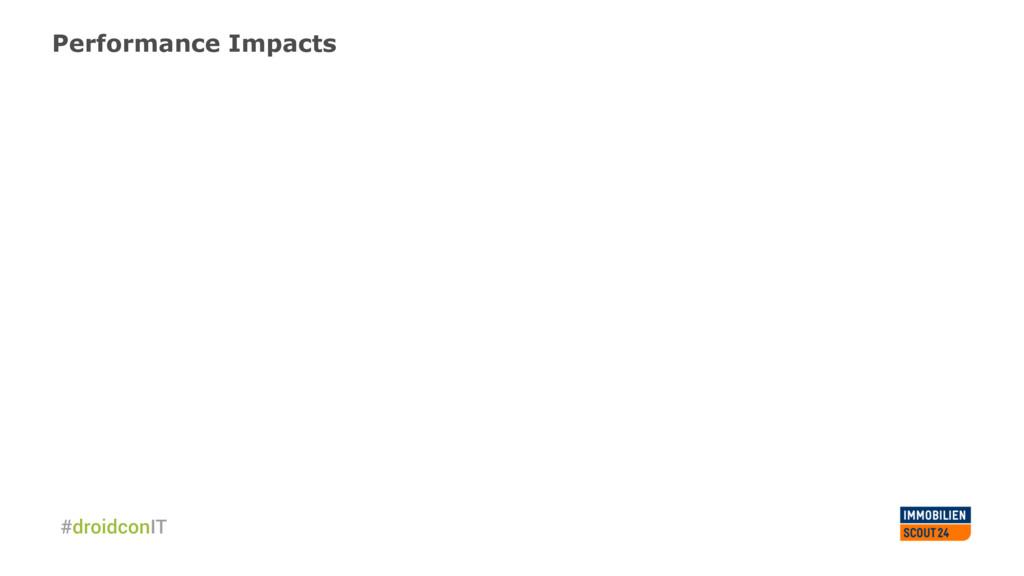Performance Impacts