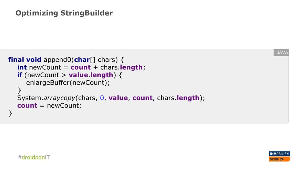 Optimizing StringBuilder final void append0(cha...
