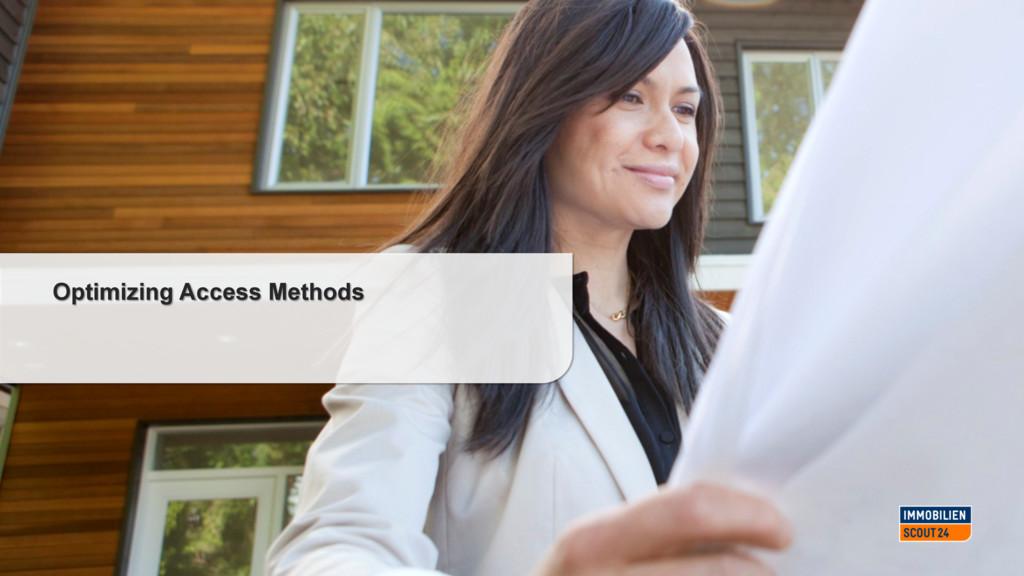 Optimizing Access Methods