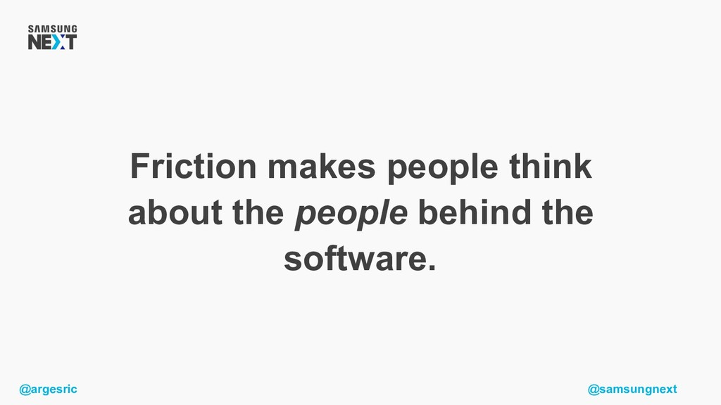 @argesric @samsungnext Friction makes people th...