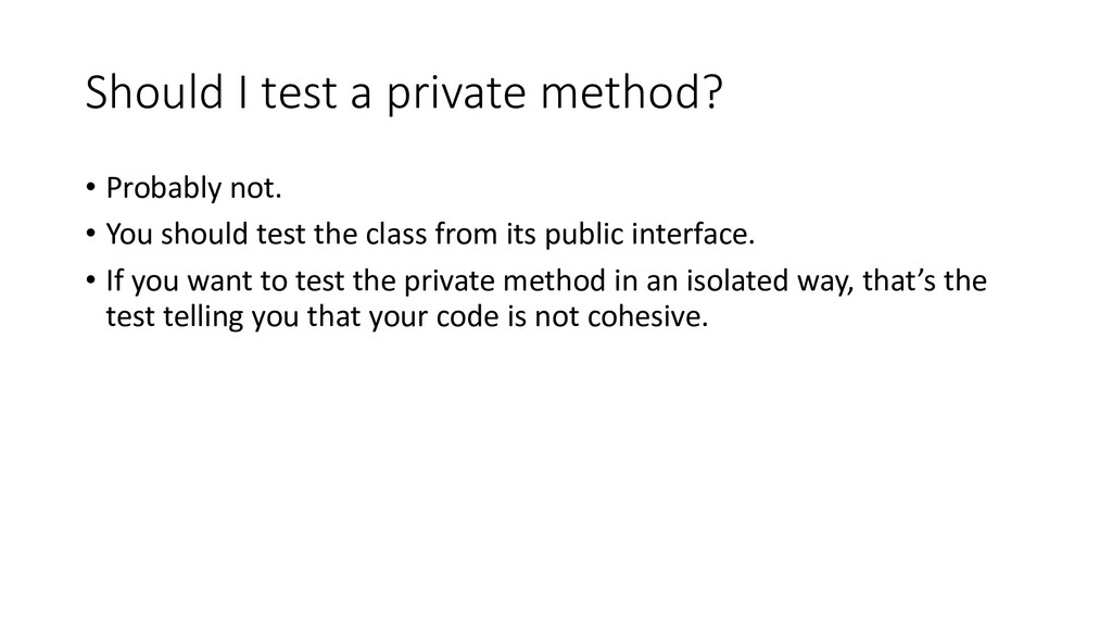 Should I test a private method? • Probably not....