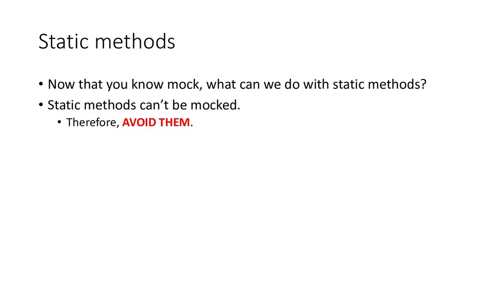 Static methods • Now that you know mock, what c...