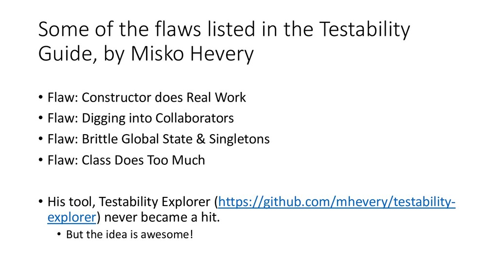 Some of the flaws listed in the Testability Gui...