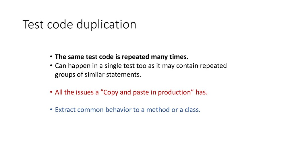 Test code duplication • The same test code is r...