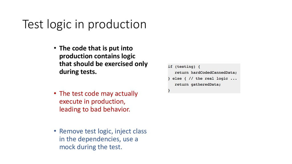 Test logic in production • The code that is put...