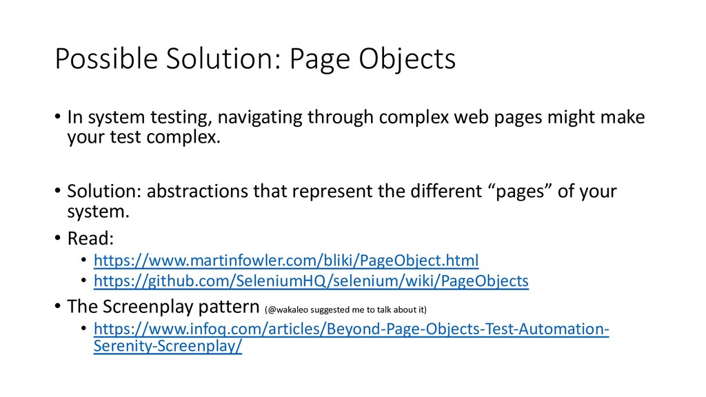 Possible Solution: Page Objects • In system tes...