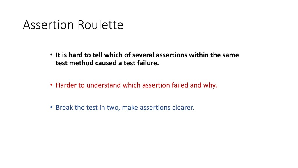 Assertion Roulette • It is hard to tell which o...