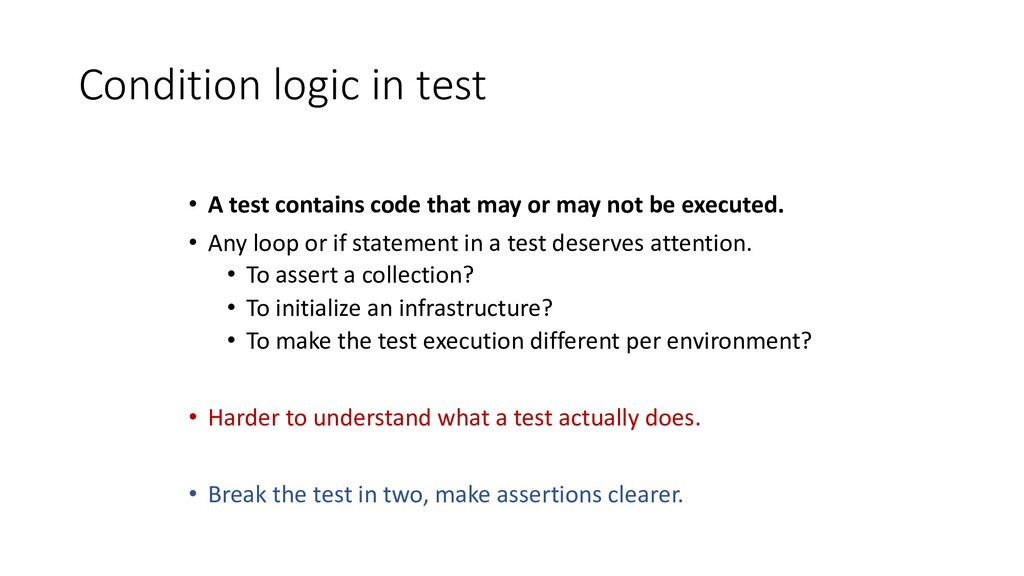 Condition logic in test • A test contains code ...