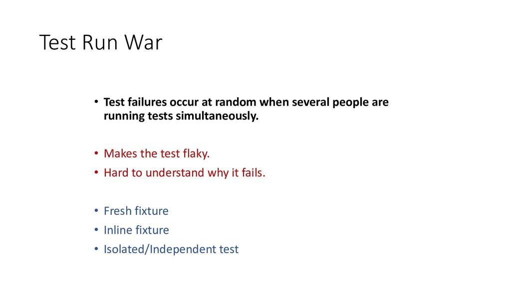 Test Run War • Test failures occur at random wh...