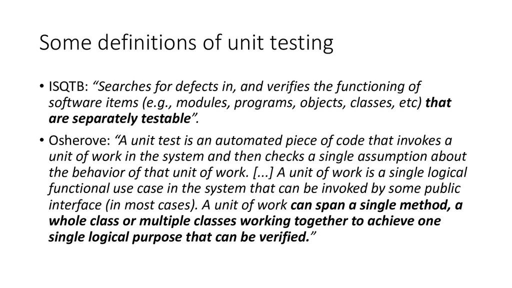 "Some definitions of unit testing • ISQTB: ""Sear..."